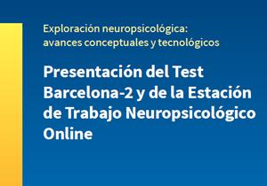Presentació del Test Barcelona-2 i de l'Estació de Treball Neuropsicològic Online