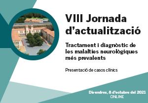 VIII Jornada d'actualització en el tractament i diagnòstic de les malalties neurològiques més prevalents. Presentació de casos clínics