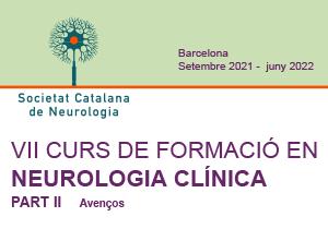 VII Curs de formació en Neurologia Clínica. Part II – Avenços 2021/2022
